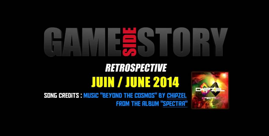 [Vidéo] – Retrospective du mois de Juin 2014