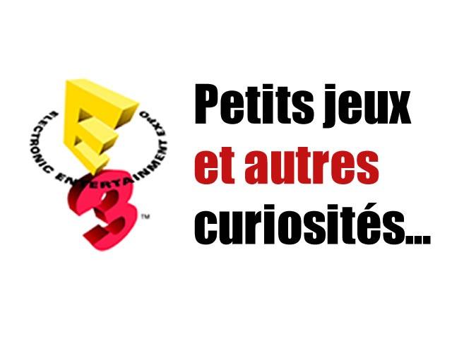 E3 2015 : Petits jeux et autres curiosités…