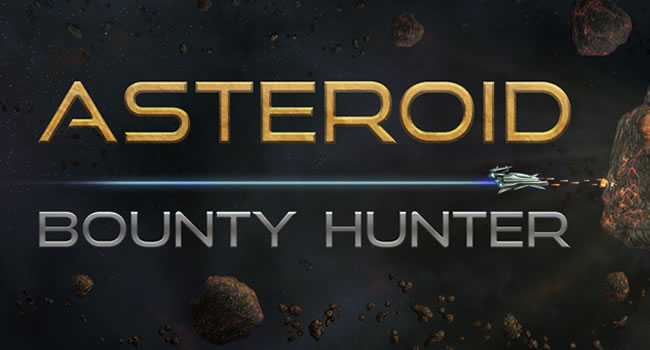 Asteroid Bounty Hunter – [T'as 5 minutes ?]