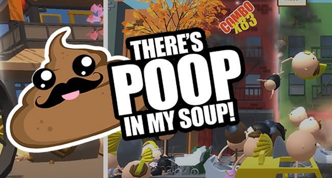 There's Poop In My Soup – [T'as 5 minutes ?]