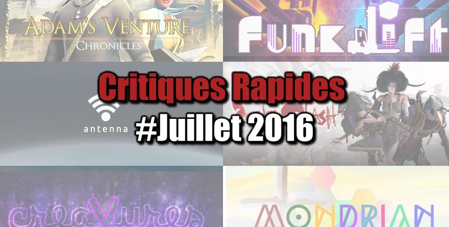 Rapides Critiques #Juillet 2016