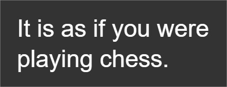 it-is-as-if-you-were-playing-chess-google-chrome