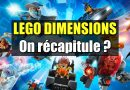 LEGO Dimensions : Récapitulons !