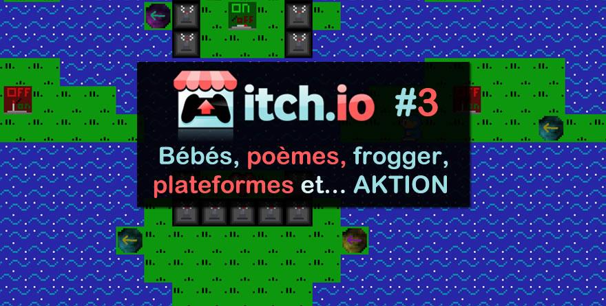 Itch.io #3 – Bébés, Poèmes, Frogger, Plateformes et… AKTION !