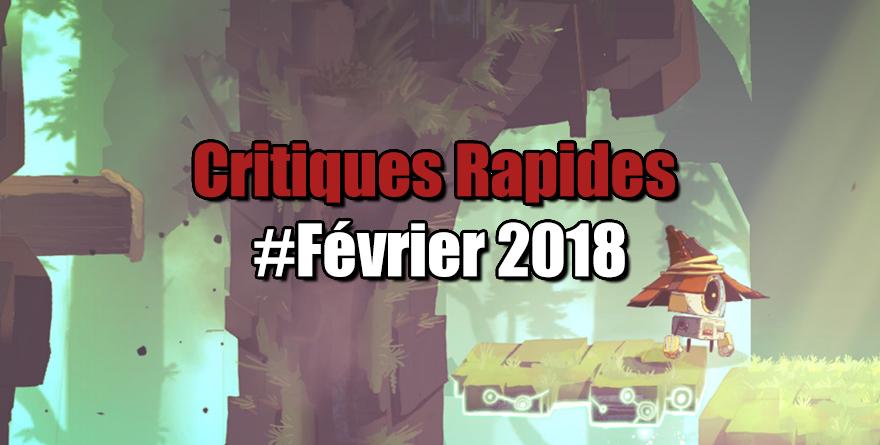 Rapides Critiques #Fevrier 2018