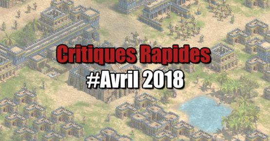 Rapides Critiques #Avril 2018